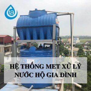 hệ thống xử lý nước met hộ gia đình